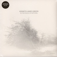 Kenneth James Gibson - In The Fields Of Nothing