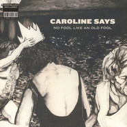 Caroline Says - No Fool Like An Old Fool Black Vinyl Edition