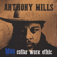 Anthony Mills - Blue Collar Work Ethic