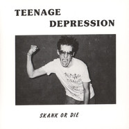 Teenage Depression - Skank Or Die