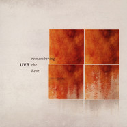 UVB - Remembering The Heat