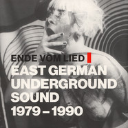 V.A. - Ende vom Lied: East German Underground Sound 1979 - 1990