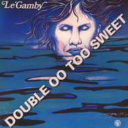 Le Gamby - Double OO Too Sweet