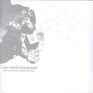 I Am Robot And Proud - Spring Summer Autumn Winter