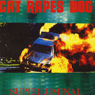 Cat Rapes Dog - Superluminal