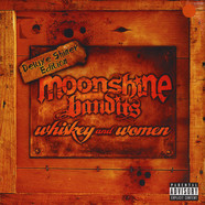 Moonshine Bandits - Whiskey & Women