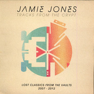 Jamie Jones - Tracks From The Crypt: Lost Classics From The Vaults 2007-2012