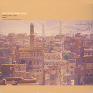 Sanaani, Laheji, Adeni & Samar - Music From Yemen Arabia (Recorded By Ragnar Johnson & Jessica Mayer)