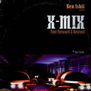 Ken Ishii - X-Mix - Fast Forward & Rewind - The Tracks