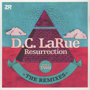 D.C. LaRue - Resurrection  The Remixes Part 2