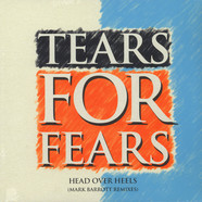 Tears For Fears - Head Over Heels Mark Barrott Remixes