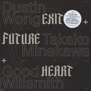 Dustin Wong, Takako Minekawa & Good Willsmith - Exit Future Heart