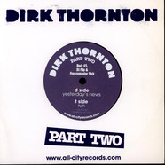 Dirk Thornton - Yesterday's News / Run (Dirk Thornton Part II EP)
