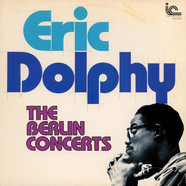 Eric Dolphy - The Berlin Concerts