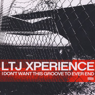 LTJ Xperience - I Dont Want This Groove To Evere End
