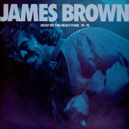 James Brown - Dead On The Heavy Funk 74-76