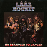 Laaz Rockit - No Stranger To Danger