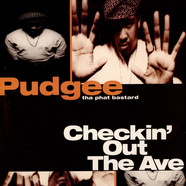 Pudgee Tha Phat Bastard - Checkin' Out The Ave.
