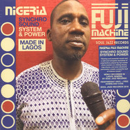 Soul Jazz Records presents Nigeria Fuji Machine - Syncho Sound System & Power
