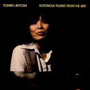 Toshiko Akiyoshi - Notorious Tourist From The East