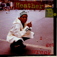 Heather B. - I Get Wreck