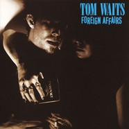 Tom Waits - Foreign Affairs Remastered Black Vinyl Edition