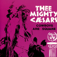 Thee Mighty Caesars - Cowboys Are Square