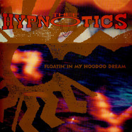 Thee Hypnotics - Floatin' In My Hoodoo Dream