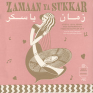 V.A. - Zamaan Ya Sukkar: Exotic Love Songs And Instrumentals From The Egyptian 60's