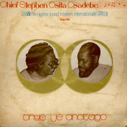 Chief Stephen Osita Osadebe & His Nigeria Sound Makers International - Onye Ije Anatago