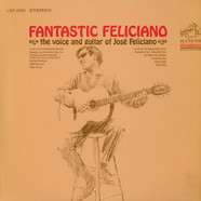José Feliciano - Fantastic Feliciano (The Voice And Guitar Of José Feliciano)