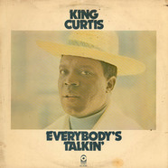 King Curtis - Everybody's Talkin'