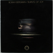 Borah Bergman - Bursts Of Joy