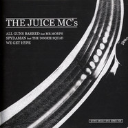 Juice MC's - All Guns Barred / Spydaman / We Get Hype