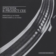 Specifik & Project Cee - Defcon 1 / Sometimes