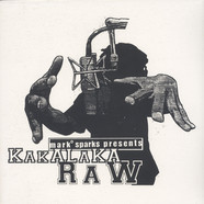 Mark Sparks - Mark Sparks presents Kakalaka Raw 20th Anniversary Edition