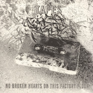 Tapes - No Broken Hearts On This Factory Floor