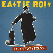 Eastie Ro!s - Achtung Stress!