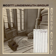Scott Lindenmuth Group - Another Side Another Time