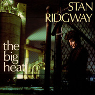 Stan Ridgway - The Big Heat