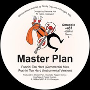 Master Plan - Pushin' Too Hard
