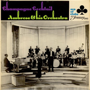 Ambrose & His Orchestra - Champagne Cocktail