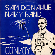 Sam Donahue Navy Band - Convoy
