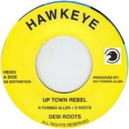 Desi Roots - Up Town Rebel / Dub