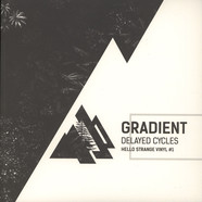 Gradient - Delayed Cycles II