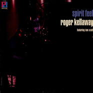Roger Kellaway Featuring Tom Scott - Spirit Feel