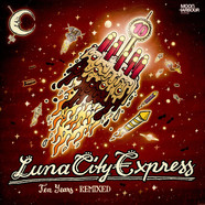 Luna City Express - Ten Years - Remixed