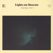 Lights On Moscow - Aorta Songs - Part 1