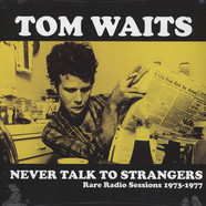 Tom Waits - Never Talk To Strangers: Rare Radio Sessions 1973-1977