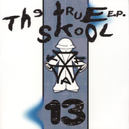 V.A. - The True Skool EP 13